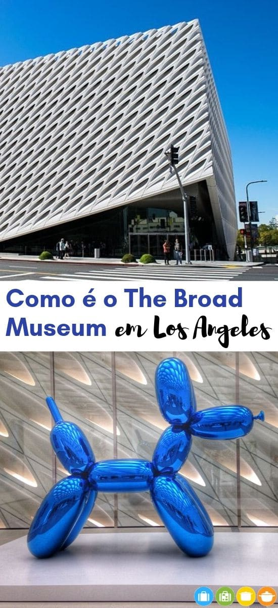 Como é o The Broad Museum em Los Angeles | Malas e Panelas